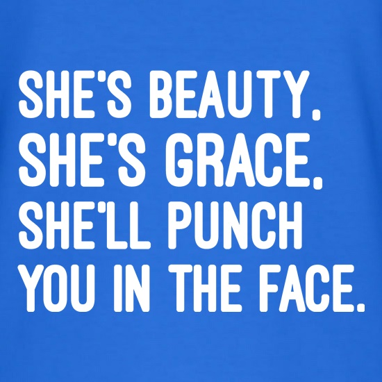 She's Beauty. She's Grace. t shirt